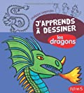 J'apprends à dessiner Les dragons