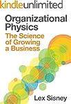 Organizational Physics | The Science...