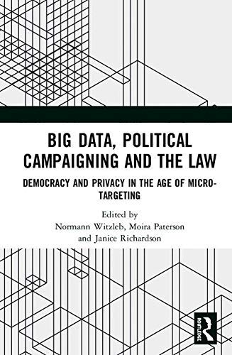 Big Data, Political Campaigning and the Law: Democracy and Privacy in the Age of Micro-Targeting (English Edition)