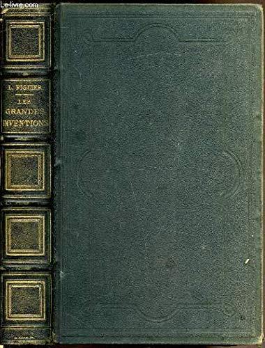 Les grandes inventions anciennes et modernes dans la science, l'industrie et les arts. par Figuier Louis