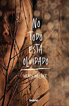 No todo está olvidado (Umbriel thriller) (Spanish Edition) by [WALKER, WENDY]