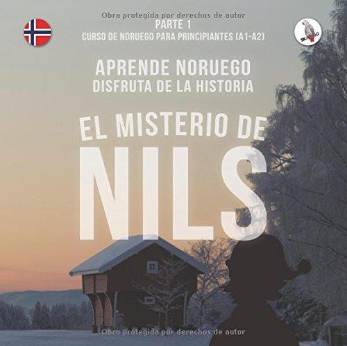 El misterio de Nils. Parte 1 - Curso de noruego para principiantes. Aprende noruego. Disfruta de la historia. por Werner Skalla