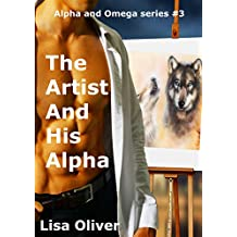 The Artist And His Alpha (Alpha and Omega series Book 3) (English Edition)