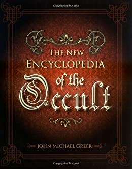 The New Encyclopedia of the Occult by [Greer, John Michael]
