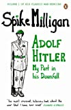 Adolf Hitler: My Part in his Downfall (Milligan...