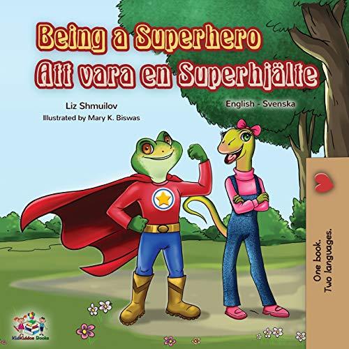 Being a Superhero (English Swedish Bilingual Book) (Englis Swedish Bilingual Collection)
