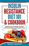 Insulin Resistance Diet 101 & Cookbook: Beginner's Guide with Recipes and Updated with the NEWEST Scientific Information About Insulin Resistance and Diabetes (Includes Action Plan!)