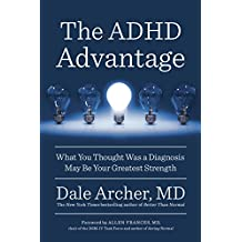 The ADHD Advantage: What You Thought Was a Diagnosis May Be Your Greatest Strength (English Edition)