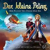 Der Planet von Feuer und Eis (Der kleine Prinz 28): Das Original-Hörspiel zur TV-Serie