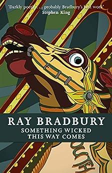 Something Wicked This Way Comes (FANTASY MASTERWORKS) by [Bradbury, Ray]