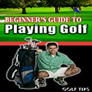 Beginner's Guide to Playing Golf