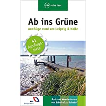 Ab ins Grüne – Ausflüge rund um Leipzig & Halle (via reise tour)