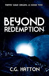 Beyond Redemption (Thieves' Guild Origins: LC Book Two): Military Science Fiction - Alien Invasion - Galactic War Novels
