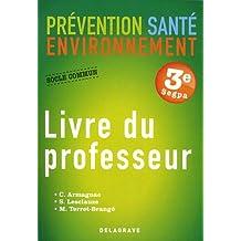 Prévention Santé Environnement 3e Segpa : Livre du professeur