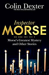 Morse's Greatest Mystery and Other Stories (Inspector Morse Series Book 18)