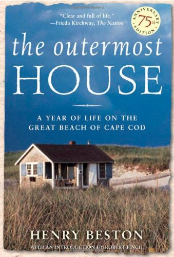 The Outermost House: A Year of Life on the Great Beach of Cape Cod por Henry Beston