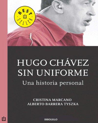 Hugo Chávez sin uniforme por Alberto Barrera Tyszka