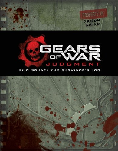 Gears of War: Judgment: Kilo Squad: The Survivor's Log por Rob Auten