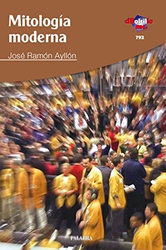 Mitología moderna (dBolsillo) por José Ramón Ayllón