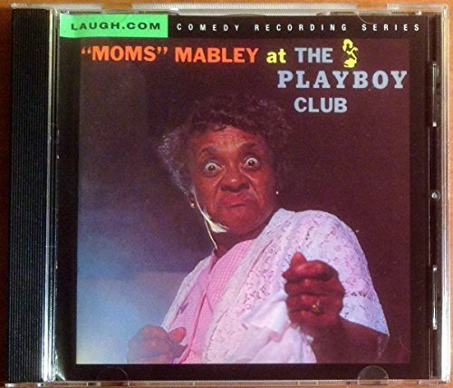 Moms Mabley At the Playboy Club by Moms Mabley (Moms Mabley Cd)