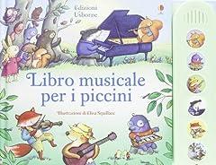 Idea Regalo - Libro musicale per i piccini. Ediz. illustrata