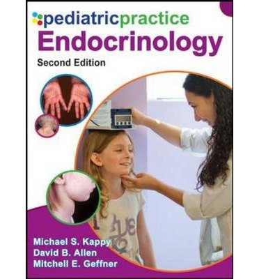 [(Pediatric Practice: Endocrinology)] [Author: Michael S. Kappy] published on (September, 2014)
