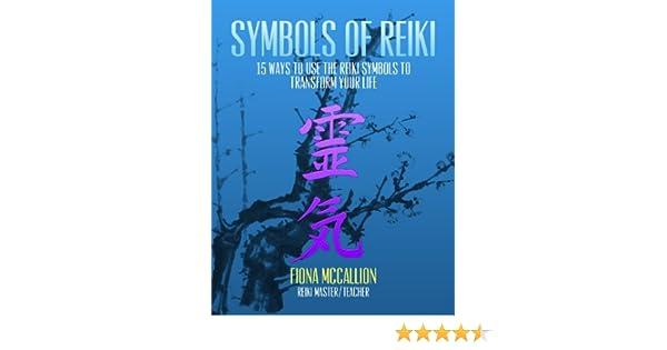 Symbols Of Reiki 15 Ways To Use The Reiki Symbols To Transform Your