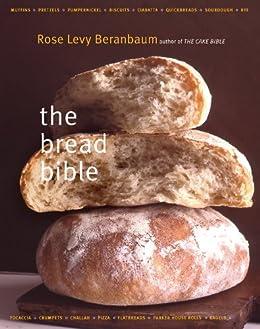 The Bread Bible par [Beranbaum, Rose Levy]
