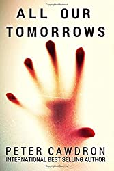 All Our Tomorrows: Volume 2 (Z is for Zombies) by Peter Ronald Cawdron (2015-07-27)