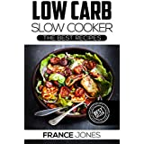Low Carb Slow Cooker: The Best Recipes (ketogenic, paleo, low carb, slow cooker, weight loss) (English Edition)