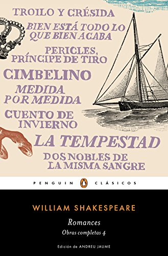 Romances (Obra completa Shakespeare 4) (PENGUIN CLÁSICOS) por William Shakespeare