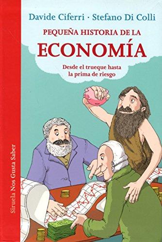 Pequeña historia de la economía: Desde el trueque hasta la prima de riesgo par Davide Ciferri