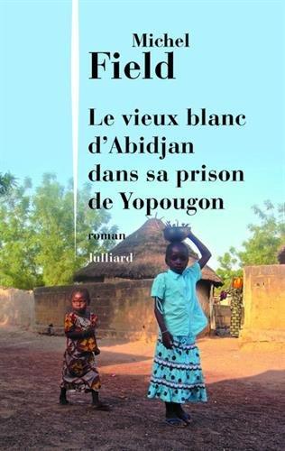 """<a href=""""/node/137397"""">Le Vieux Blanc d'Abidjan dans sa prison de Yopougon</a>"""