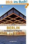 Berlin: Ein Reiseführer für Fotografe...