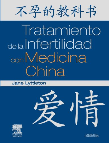 Tratamiento de la Infertilidad con Medicina China por J. Lyttleton