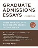 Graduate Admissions Essays, Fourth Edition: Write Your Way into the Graduate School of Your Choice (Graduate Admissions Essays: Write Your Way Into the)