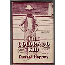 Title: The Colorado Kid Memoirs of a Life Nurtured by Fa