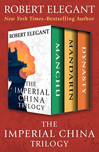 The Imperial China Trilogy: Manchu, Mandarin, and Dynasty (English Edition)