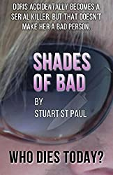 Shades Of Bad WHO DIES TODAY: Who Dies Today: Volume 1 by Stuart St Paul (2015-09-28)