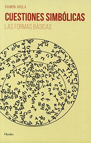 Cuestiones simbólicas : las formas básicas por Raimon Arola Ferrer