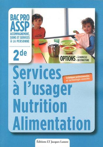 Services à l'usager Nutrition Alimentation 2e Bac Pro ASSP : Techniques professionnelles et technologie associée
