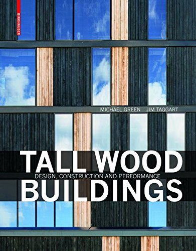 Tall Wood Buildings: Design, Construction and Performance por Michael Green
