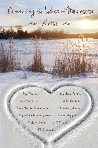 Romancing the Lakes of Minnesota ~ Winter (Volume 3) by Angeline Fortin (2015-08-21)