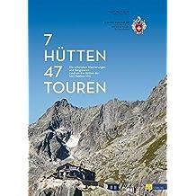 7 Hütten - 47 Touren. Die schönsten Wanderungen und Bergtouren rund um die Hütten der SAC-Sektion Uto