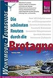 Reise Know-How Wohnmobil-Tourguide Bretagne: Die schönsten Routen - Rainer Höh