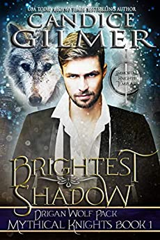 Brightest Shadow: A Mythical Knights Shifter Story (The Mythical Knights Book 1) (English Edition) par [Gilmer, Candice]