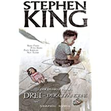 Stephen Kings Der Dunkle Turm: Bd. 12: Drei - Der Gefangene