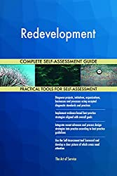 Redevelopment All-Inclusive Self-Assessment - More than 680 Success Criteria, Instant Visual Insights, Comprehensive Spreadsheet Dashboard, Auto-Prioritised for Quick Results