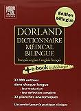 Dorland Dictionnaire médical bilingue français-anglais et anglais-français (Ancien Prix éditeur : 64 euros)...