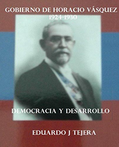 EL GOBIERNO DE HORACIO VÁSQUEZ: Desarrollo, Libertades y Caída de la Democracia
